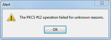 Firefox error: The PKCS #12 operation failed for unknown reasons.